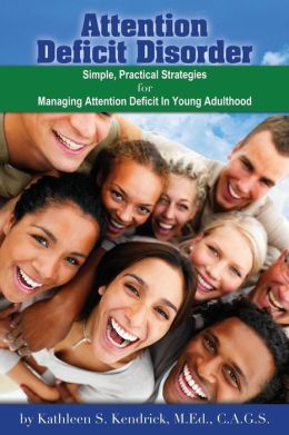 Attention Deficit Disorder: Simple, Practical Strategies for Managing Attention Deficit in Young Adulthood