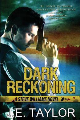 Dark Reckoning: A Steve Williams Novel