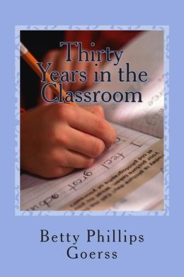 Thirty Years in the Classroom: Highs and Lows of a Lifetime in Teaching
