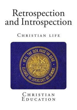 Retrospection and Introspection: Christian Life