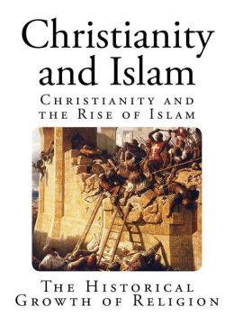 Christianity and Islam: Christianity and the Rise of Islam