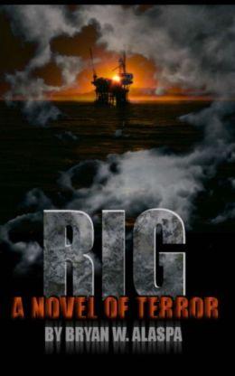 Rig: A Novel of Terror