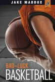 Book Cover Image. Title: Bad-Luck Basketball, Author: Thomas Kingsley Troupe
