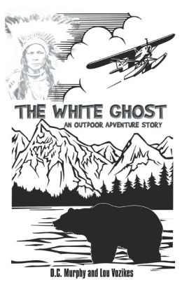 The White Ghost: An Outdoor Adventure Story