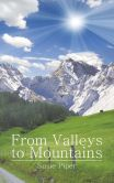 Book Cover Image. Title: From Valleys to Mountains, Author: Susie Piper