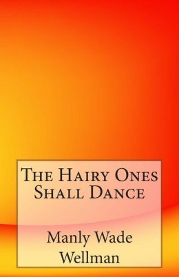 The Hairy Ones Shall Dance