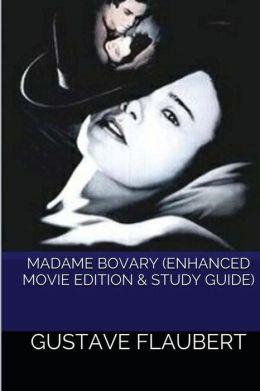Madame Bovary (Enhanced Movie Edition & Study Guide)