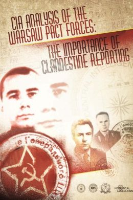 CIA Analysis of the Warsaw Pact Forces: The Importance of Clandestine Reporting
