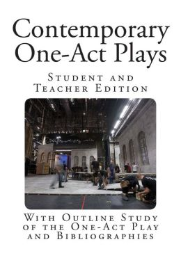Contemporary One-Act Plays: With Outline Study of the One-Act Play and Bibliographies