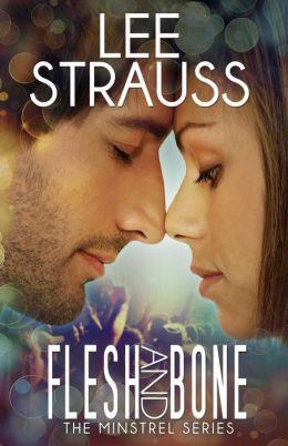 Flesh & Bone - a contemporary romance: The Minstrel Series #2