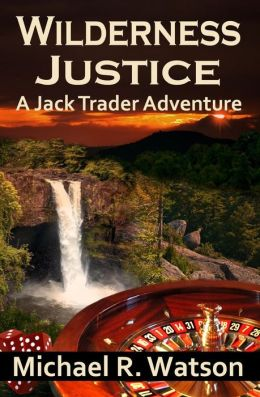 Wilderness Justice: A Jack Trader Adventure