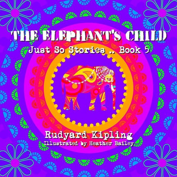 Pdf book free downloads The Elephant's Child by Rudyard Kipling English version