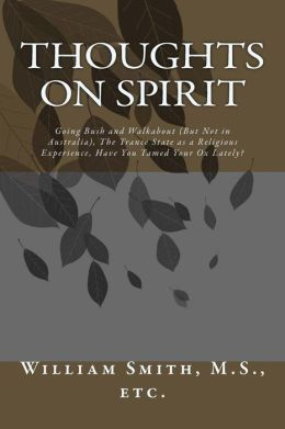 Thoughts on Spirit: Going Bush and Walkabout (But Not in Australia), The Trance State as a Religious Experience, Have You Tamed Your Ox Lately?