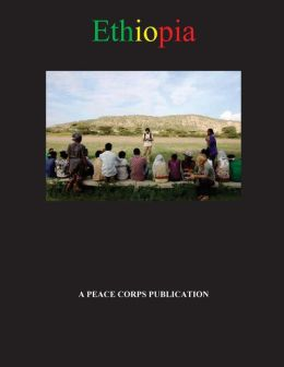 Ethiopia in Depth - A Peace Corps Publication