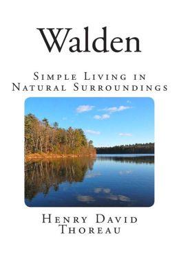 Walden: Simple Living in Natural Surroundings