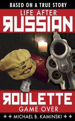 Life After Russian Roulette: Game Over