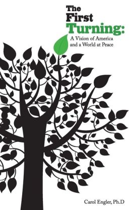 The First Turning: A Vision of America and the World at Peace