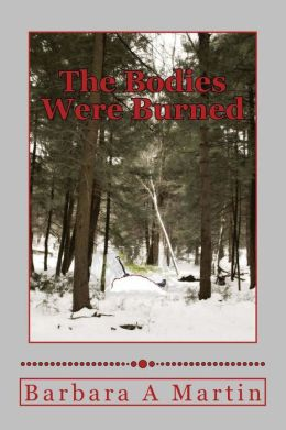 The Bodies Were Burned: Bodies Everywhere Series