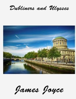 Dubliners and Ulysses: (James Joyce Masterpiece Collection Classic Double)
