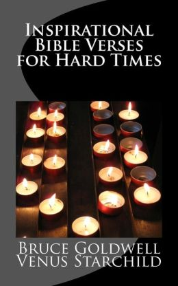 inspirational bible verses for hard times 100 versus to