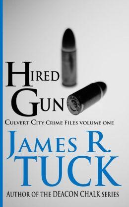 Hired Gun: The Culvert City Crime Files