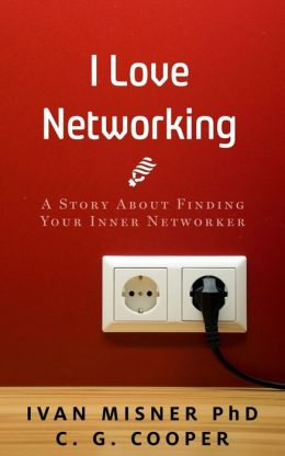 I Love Networking: A Story About Finding Your Inner Networker