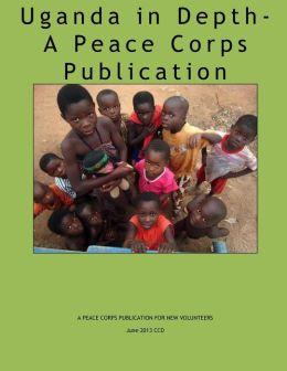 Uganda in Depth - A Peace Corps Publication