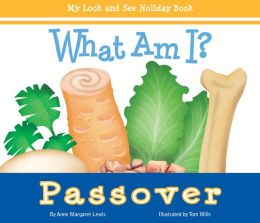 What Am I? Passover: My Look and See Holiday Book