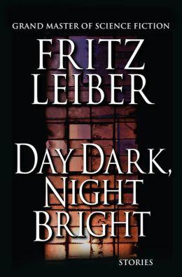 Day Dark, Night Bright