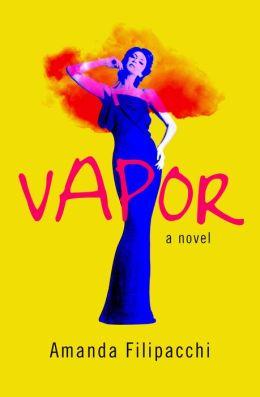 Vapor: A Novel