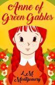 Book Cover Image. Title: Anne of Green Gables, Author: L. M. Montgomery