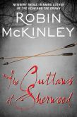 Book Cover Image. Title: The Outlaws of Sherwood, Author: Robin McKinley