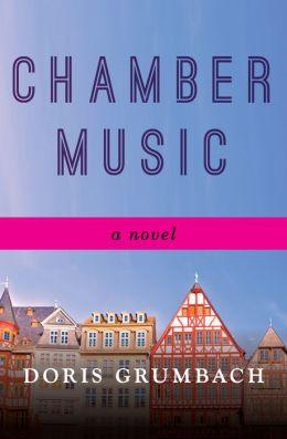 Chamber Music: A Novel