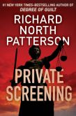 Book Cover Image. Title: Private Screening (Tony Lord Series #1), Author: Richard North Patterson
