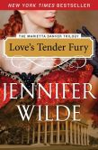 Book Cover Image. Title: Love's Tender Fury, Author: Jennifer Wilde
