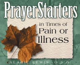 PrayerStarters in Times of Pain or Illness
