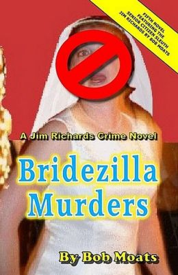 Bridezilla Murders (Jim Richards Murder Novels, #5)