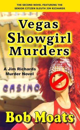 Vegas Showgirl Murders (Jim Richards Murder Novels, #2)