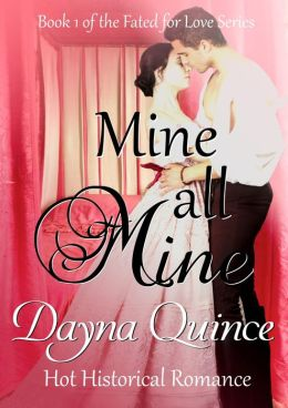 Mine, All Mine (Fated for Love, #1)