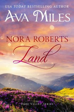 Nora Roberts Land (Dare Valley Series, #1)