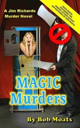Magic Murders (Jim Richards Murder Novels, #6)