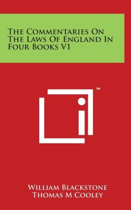 The Commentaries On The Laws Of England In Four Books V1