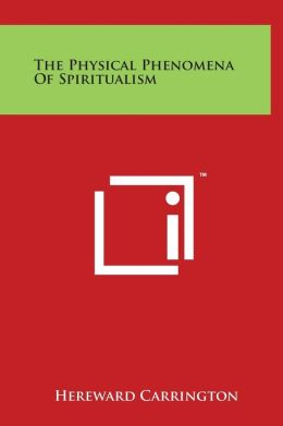 The Physical Phenomena Of Spiritualism