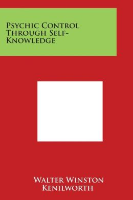 Psychic Control Through Self-Knowledge