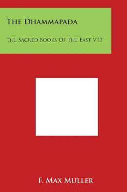The Dhammapada: The Sacred Books of the East V10
