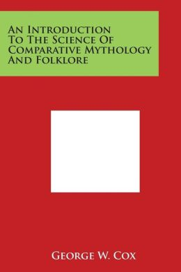 An Introduction to the Science of Comparative Mythology and Folklore