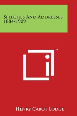 Speeches And Addresses 1884-1909