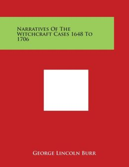 Narratives of the Witchcraft Cases 1648 to 1706