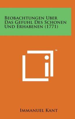 Beobachtungen Uber Das Gefuhl Des Schonen Und Erhabenen (1771)