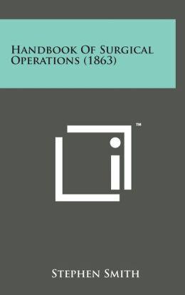 Handbook of Surgical Operations (1863)